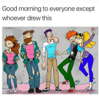 Memes, Rugrats, and 🤖: Good morning to everyone except  whoever drew this  @dabmoms Why on earth would someone think it's acceptable to draw the Rugrats like this? Vex 😓 (@dabmoms)