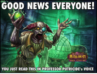 GOOD NEWS EVERYONE!  WORLD  MIDASIMAN  YOU JUST READ THIS IN PROFESSOR PUTRICIDE's VOICE ~World of Midasman~