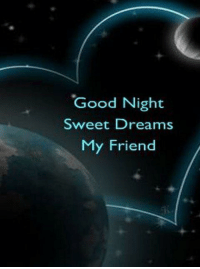sweet dreams: Good Night  Sweet Dreams  My Friend