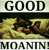 GOOD  SHATTERED D  MOANIN! MORNING everyone happy freaky Friday