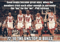 """Good teams become great ones, when the  members trust each other enough to surrender  the """"me for the """"we"""" PhilJackson  ULL  BILLS  BULLS  12-10 THE UNSTOP A-BULLS  Brought Bye Facebook.com/NBAMemes  DOUMenac.com The Bulls! Credit: Owen Campbell Jr.  http://whatdoumeme.com/meme/ep3tu7"""