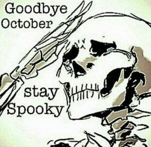Dank, Memes, and Target: Goodbve  October  stay  SpookyL^ Good bye by Static___ MORE MEMES