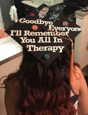 twitblr:  Here's mine! It's fitting because I'm studying to become a therapist.: Goodbve  Tll Remernbe  You ll In  Therapy twitblr:  Here's mine! It's fitting because I'm studying to become a therapist.