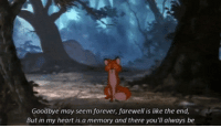 Forever, Heart, and Http: Goodbye may seem forever, farewell is like the end  But in my heart is a memory and there you'll always be http://iglovequotes.net/