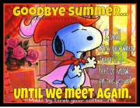 Bye,Bye Summer! Tomorrow is the first day of fall!: GOODBYe suin_eR  A CA/GRAB YOUR COFFee.  feet of snow  on the groun  ULTlleWemeeTfAggin.  coMad ../fb  eby: ra  e bui grab your coffee.  D Bye,Bye Summer! Tomorrow is the first day of fall!