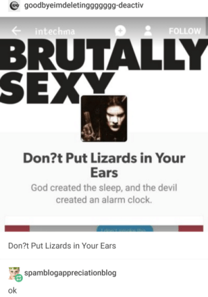 Clock, God, and Devil: goodbyeimdeletinggggggg-deactiv  intechma  4 8 FOLLOW  BRUTALLY  Don?t Put Lizards in Your  Ears  God created the sleep, and the devil  created an alarm clock  Don?t Put Lizards in Your Ears  骂  spamblogappreciationblog  ok Well there goes my plans for the weekend.