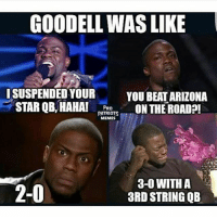 Patriots Meme: GOODELL WAS LIKE  ISUSPENDEDYOUR YOU BEAT ARIZONA  STAR QB, HAHA  PRO  ON THE ROAD  PATRIOTS  MEMES  3-0 WITH A  2-0  3RD STRING QB