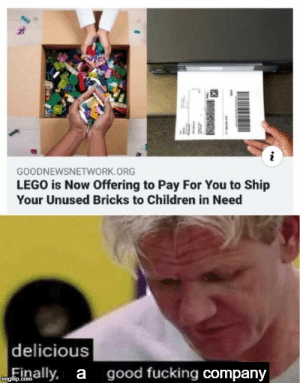 Lego Good: GOODNEWSNETWORK.ORG  LEGO is Now Offering to Pay For You to Ship  Your Unused Bricks to Children in Need  delicious  good fucking company  inally, a  imgfilip.com Lego Good