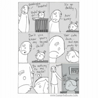 New comic about 2nd (3rd, 4th, 5th, etc) kids. www.lunarbaboon.com: Goodnight  No go  Sweetie  daddy  AWW  honey  Don't You  Your cute  know second  my  face  sad eyes.  child?  pouty lip  Do nothing  to me  sucka  www.lunarbaboon.com. New comic about 2nd (3rd, 4th, 5th, etc) kids. www.lunarbaboon.com