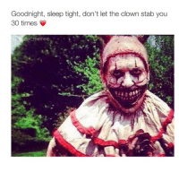 HIIII PEPPPEE: Goodnight, sleep tight, don't let the clown stab you  30 times  het memes HIIII PEPPPEE