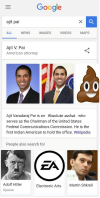 """<p>(Oc) Net Neutrality, Buy or sell? via /r/MemeEconomy <a href=""""http://ift.tt/2B7bCbA"""">http://ift.tt/2B7bCbA</a></p>: Google  ajit pai  ALL NEWS IMAGES VIDEOS MAPS  Ajit V. Pai  American attorney  Ajit Varadaraj Pai is an Absolute asshat who  serves as the Chairman of the United States  Federal Communications Commission. He is the  first Indian American to hold the office. Wikipedia  People also search for  Adolf Hitler  Spouse  Electronic Arts  Martin Shkreli <p>(Oc) Net Neutrality, Buy or sell? via /r/MemeEconomy <a href=""""http://ift.tt/2B7bCbA"""">http://ift.tt/2B7bCbA</a></p>"""