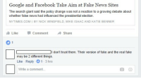"""Facebook, Fake, and Google: Google and Facebook Take Aim at Fake News Sites  The search giant said the policy change was not a reaction to a growing debate about  whether false news had influenced the presidential election.  NYTIMES.COM I BY NICK WINGFIELD, MIKE ISAAC AND KATIE BENNER  Like 1 Comment Share  0 1  I don't trust them. Their version of fake and the real fake  may be 2 different things.  Like Reply 01-3 hrs  Write a comment.. <p><a href=""""http://memehumor.tumblr.com/post/153247557613/the-last-sentenceis-that-philosophical"""" class=""""tumblr_blog"""">memehumor</a>:</p>  <blockquote><p>The last sentence…..is that philosophical?</p></blockquote>"""