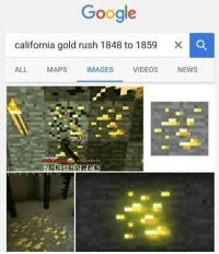 Google, News, and Videos: Google  california gold rush 1848 to 1859  X C  ALL  MAPS  IMAGES  VIDEOS  NEWS