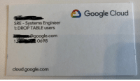So much for your business card scanner app: Google Cloud  SRE - Systems Engineer  1; DROP TABLE users  google.com  cloud.google.com So much for your business card scanner app