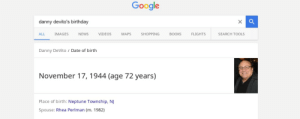 icyarguments:  Only day you can do this : Google  danny devito's birthday  ALL IMAGES NEWS VIDEOSMAPS SHOPPINGBOOKS FLIGHTS  SEARCH TOOLS  Danny DeVito / Date of birth  November 17, 1944 (age 72 years)  Place of birth: Neptune Township, NJ  Spouse: Rhea Perlman (m. 1982) icyarguments:  Only day you can do this