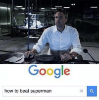 How To Beat: Google  how to beat superman