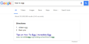 Google, News, and School: Google  how to egg  ll Videos Images News Maps MoreSearch tools  About 253,000,000 results (0.45 seconds)  Directions  1. obtain egg  2. then you  Tips on How To Egg | Incredible Egg  www.incredibleegg.org/cooking-school/how to egg  Feedback