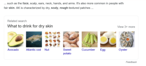 Google, I am not drinking Atlantic cod, nor will I be drinking nuts, potato or ANY of these to cure my dry skin...: Google, I am not drinking Atlantic cod, nor will I be drinking nuts, potato or ANY of these to cure my dry skin...