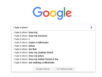 Google  i hate it when  i  i hate it when i lose my  i hate it when i lose my mexican  i hate it when il  i hate it when i make a milkshake  i hate it when i jokes  i hate it when i do that  i hate it when i lose my arabian friend  i hate it when i lose my jokes  i hate it when i lose my indian friend in the  i hate it when i am making a milkshake  Google Search  I'm Feeling Lucky