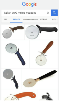 Google, Videos, and Images: Google  italian ww2 melee weapons  ALL IMAGES /U/NAYEAHMATE VIDEOS  NEW <p>Exactly why the Axis was superior in every way.</p>
