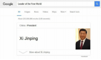 Promoted: Google Leader of the Free World  All Images  News Videos  Maps  More  Search tools  About 256,000,000 results (0.89 seconds)  China President  Xi Jinping  More about Xi Jinping  Feedback Promoted