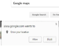 Google: Google maps  Google Search  I'm Fee  wHwgoogle.com wants to  know your location  Allow