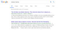 """Meme Fodder: Google  obama memes  ll Images News Videos Maps More  Settings Tools  About 86,000,000 results (0.37 seconds)  The 50 Best Joe Biden Memes: The Internet's Best from Obama to  https://www.inverse.com > Culture> Memes ▼  It's been well-established that former Vice President Joe Biden is the most memeable politician of our  time. Clad in aviator sunglasses with a folksy smile, the gaffe-prone Biden made for perfect meme  fodder as the juvenile foil to President Barack Obama's elevated demeanor  Biden jokes about Obama memes: 'Barack did the first friendship  https://thehill.com/...1412585-biden-jokes-about-obama-bromance-memes-barack-did.  Oct 22, 2018-Biden attended a campaign rally in support of Tallahassee Mayor Andrew Gillum's (D)  gubernatorial bid and spoke about the bromance"""" memes that have continued even after he and  Obama left office. """"Except I want to make it clear: Barack did the first friendship bracelet"""