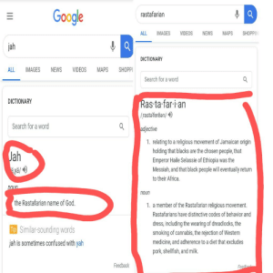 me🙏irl: Google  rastafarian  ALL IMAGES VIDEOS NEWS MAPS SHOPPIIN  jah  DICTIONARY  ALL IMAGES NEWS VIDEOS MAPS SHOPP  Search for a word  DICTIONARY  asta fari an  /rastaferêan/)  Search for a word  adjective  1. relating to a religious movement of Jamaican origin  ah  уа/  ya  holding that blacks are the chosen people, that  Emperor Haile Selassie of Ethiopia was the  Messiah, and that black people will eventually return  to their Africa  noun  the Rastafarian name of God  1. a member of the Rastafarian religious movement  Rastafarians have distinctive codes of behavior and  dress, including the wearing of dreadlocks, the  smoking of cannabis, the rejection of Western  medicine, and adherence to a diet that excludes  pork, shellfish, and milk.  Similar-sounding words  ah is sometimes confused with vah  Feedback me🙏irl
