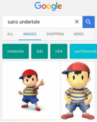 Like this image to immediately die: Google  sans undertale  ALL IMAGES SHOPPING NEWS  3ds  nintendo  n64  earthbound Like this image to immediately die