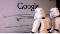 droid: Google  the droids we're looking for  Google Search I'm Feeling  Advertising Programs Business Solutions  02009-