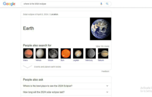 Phew, I thought it would be on Venus: Google  where is the 2024 eclipse  Solar eclipse of April 8, 2024 / Location  Earth  People also search for  View 10+ more  Jupiter  Mercury  Mars  Venus  Moon  Sun  Saturn  Events and planet earth books  Feedback  People also ask  Where is the best place to see the 2024 Eclipse?  V  Activate  Go to Settin  How long will the 2024 solar eclipse last?  V Phew, I thought it would be on Venus
