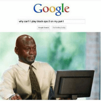 Dank, Funny, and God: Google  why can't l play black ops 2 on my ps4 l  Google Search Feeling Lucky Cmon * 😏Follow if you're new😏 * 👇Tag some homies👇 * ❤Leave a like for Dank Memes❤ * Second meme acc: @cptmemes * Don't mind these 👇👇 Memes DankMemes Videos DankVideos RelatableMemes RelatableVideos Funny FunnyMemes memesdailybestmemesdaily boii Codmemes god atheist Meme InfiniteWarfare Gaming gta5 bo2 IW mw2 Xbox Ps4 Psn Games VideoGames Comedy Treyarch sidemen sdmn