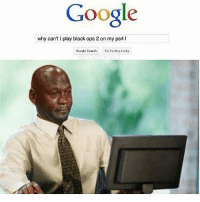 Google, Memes, and Ps4: Google  why can't l play black ops 2 on my ps4 l  Google search im Feeling Lucky Hold this L PS4