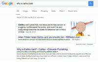 me irl: Google why is caillou bald  All mages  Videos  Shopping  News  More v  Search tools  About 127,000 results (0.41 seconds)  Caillou can't grow hair, not because he has cancer or  progeria, but because he sucks, and even his own  body recognizes that he does not deserve hair or food  or love. Mar 26, 2014.  Arian Foster hates Caillou and you should, too SBNation.com  www.sbnation.com/2014/3/26/5549908/arian-foster-caillou-is-awful SB Nation  About this result. Feedback  Why is Caillou bald? I Caillou Chouette Publishing  www.chouette-publishing.com/EN/why-caillou-bald  So we decided that Caillou would never have any hair, and he went on to become popular as a little boy  who is bald. Caillou s baldness may make him different, but we hope it helps children understand that  being different isn't just okay, it's normal. me irl
