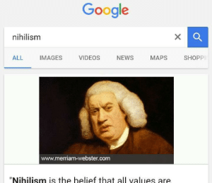 "https://t.co/ub8AmxYeRc: Google  xQ  nihilism  X  NEWS  ALL  IMAGES  VIDEOS  MAPS  SHOPP  www.merriam-webster.com  ""Nihilism is the belief that all values are https://t.co/ub8AmxYeRc"