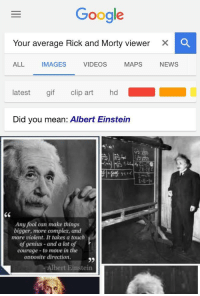 "Albert Einstein, Complex, and Gif: Google  Your average Rick and Morty viewer X  ALL IMAGES VIDEOS MAPS NEWS  latest gif clip art hd  Did you mean: Albert Einstein  6e  Any fool can make things  bigger, more complex, and  more violent. It takes a touch  of genius and a lot of  courage - to move in the  onnosite direction.  95  Albert Einstein <p>E=Ⓜ️🅱2 via /r/MemeEconomy <a href=""http://ift.tt/2y1RGJ7"">http://ift.tt/2y1RGJ7</a></p>"