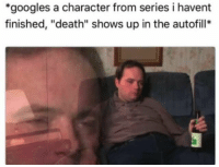 "Memes, Death, and Fuck: *googles a character from series i havent  finished, ""death"" shows up in the autofill* <p>Glenn&hellip;. Fuck via /r/memes <a href=""http://ift.tt/2E4ocOE"">http://ift.tt/2E4ocOE</a></p>"