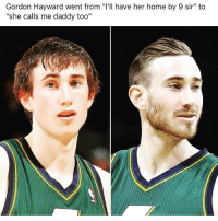 """😂😂😂: Gordon Hayward went from """"l'll have her home by 9 sir"""" to  """"she calls me daddy too"""" 😂😂😂"""