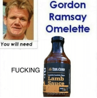 Gordon  Ramsay  Omelette  You will need  FUCKING  THE AHED  Lamb  gitarrat wheres the lamb sus