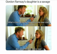 The last post on @donut is so funny 🤣🤣: Gordon Ramsay's daughter is a savage  What's it like being the daughter of the best chef  in the world  But Jamie Oliver s not my dad. The last post on @donut is so funny 🤣🤣