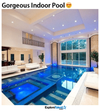 Memes, Gorgeous, and Pool: Gorgeous Indoor Pool  TalentAT  Explore I'll take it...