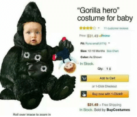 "Click, Zoom, and Free: ""Gorilla hero""  costume for baby  tcustomer reviews  Price: $31.49 Prime  Fit: Runs smal (41%)  Size: 12-18 Months Size Chart  Color: As Shown  In Stock.  :0 g  L O  aty: 1  Add to Cart  or 1-Click Checkout  Buy now with 1-Click®  $31.49 Free Shipping  In Stock. Sold by BuyCostumes  Roll overimage to zoom in <p>RIP</p>"