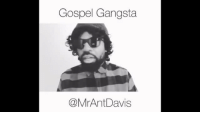 "<p>Actual footage of <a class=""tumblelog"" href=""https://tmblr.co/mU1cTyliuqD4RYvl47AsUjw"">@patron-saint-of-smart-asses</a> preparing to evangelize the youths</p>: Gospel Gangsta  @MrAntDavis <p>Actual footage of <a class=""tumblelog"" href=""https://tmblr.co/mU1cTyliuqD4RYvl47AsUjw"">@patron-saint-of-smart-asses</a> preparing to evangelize the youths</p>"