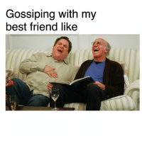 Best Friend, Goals, and Memes: Gossiping with my  best friend like Goals