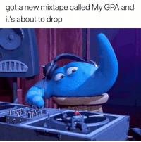 Mixtape, Got, and Gpa: got a new mixtape called My GPA and  it's about to drop  10ID 😂