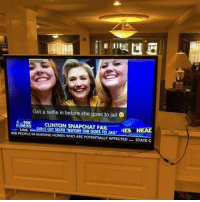Dank, Fail, and Hillary Clinton: Got a selfie inbefore she goes to jail  LIVE CLINTON SNAPCHAT FAIL  NES HEAL  RLSGET SELHE SHE GOES TO JAIL  000 PEOPLEIN HOMES WHO AREPOTENTIALLY AFFECTED STATE C  NURSING Hahaha clever insult to have selfie is corrupt Hillary Clinton