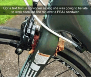 Dank, Memes, and Target: Got a text from a co-worker saying she was going to be late  to work because she ran over a PB&J sandwich  WARN meirl by cringy_flinchy FOLLOW HERE 4 MORE MEMES.