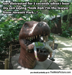 """Dad, Jurassic Park, and Lawyer: Got distracted for 5 seconds when I hear  my son saying look dad,I'm the lawyer  from Jurassic Park...""""  0O  you should probably go to TheMetaPicture.com srsfunny:  This Little Kid Is Going To Grow Up And Do Great Things"""