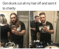 Chaotic good: Got drunk cut all my hair off and sent it  to charity Chaotic good