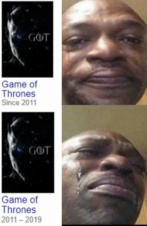 The end is near 😭 https://t.co/ef8vmLLATb: GOT  Game of  Thrones  Since 2011  GOT  Game of  Thrones  2011 2019 The end is near 😭 https://t.co/ef8vmLLATb
